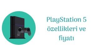 PlayStation 5 Özellikleri ve Fiyatı Açıklandı!