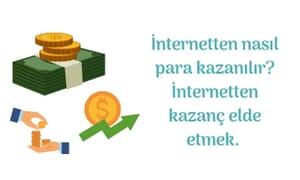 İnternetten Nasıl Para Kazanılır? İnternetten Para Kazanma